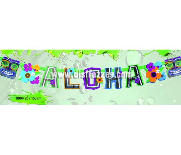 Letrero Aloha de 20x150 cm. Ideal para decorar cualquier Fiesta Hawaiana. Guirnalda Hawaiana Aloha para Fiestas Hawaianas de verano.